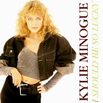 M) Kylie Minogue -> I Should Be So Lucky