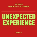15/16 CMF TREND 2 _ UNEXPECTED EXPERIENCE