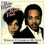 Tonight I Celebrate My Love - Peabo Bryson & Roberta Flack / 1983