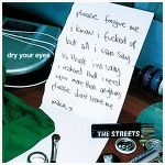 Dry Your Eyes – The Streets / 2004
