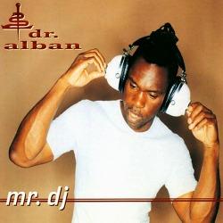 M) Dr. Alban -> Mr. DJ