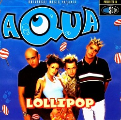 M) Aqua -> Lollipop (Candyman)
