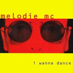 M) Melodie MC -> I Wanna Dance