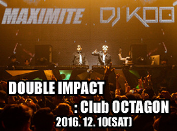 2016. 12. 10 (SAT) DOUBLE IMPACT @ OCTAGON