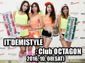 2016. 10. 08 (SAT) IT'DEMISTYLE @ OCTAGON