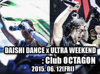 2015. 06. 12 (FRI) DAISHI DANCE x ULTRA WEEKEND @ OCTAGON