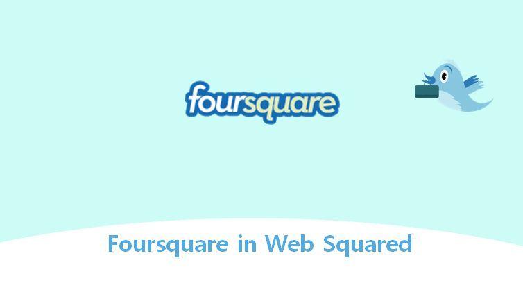 Foursquare in Web Squared