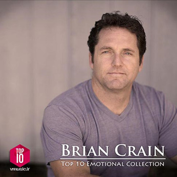 Brian Crain [2017, Top 10 Emotional Collection].